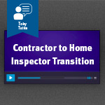 Skills you need to transition from contractor to home inspector
