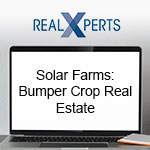 Solar Farms: Bumper Crop Real Estate