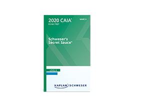 Schweser's SecretSauce® for the CAIA Level II exam