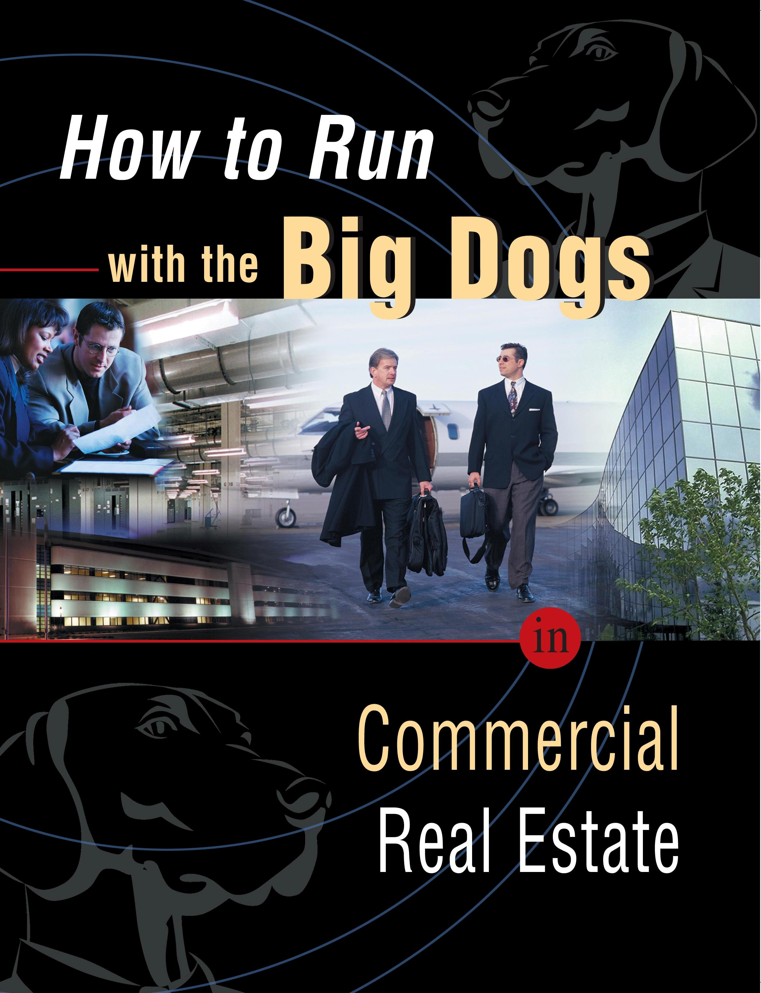 Run with the Big Dogs in Commercial Real Estate