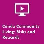 Condo Community Living: Risks and Rewards